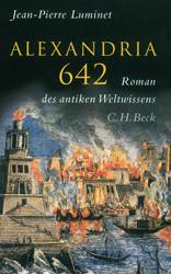 Alexandria 642: Roman des antiken Weltwissens - Jean-Pierre Luminet