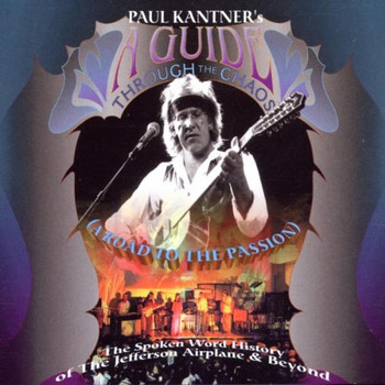 Paul Kantner - A Guide Trough the Chaos
