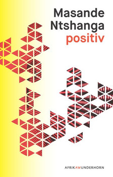 positiv - Masande Ntshanga  [Gebundene Ausgabe]