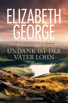 Undank ist der Väter Lohn: Ein Inspector-Lynley-Roman 10 (Chronologische Reihenfolge der Inspector-Lynley-Romane, Band 10) - George, Elizabeth