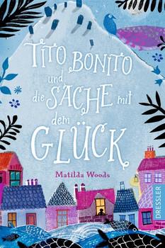 Tito Bonito und die Sache mit dem Glück - Matilda Woods  [Gebundene Ausgabe]
