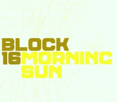 Block 16 - Morning Sun