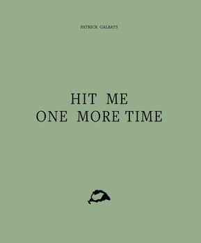 Hit Me One More Time - Patrick Galbats  [Gebundene Ausgabe]