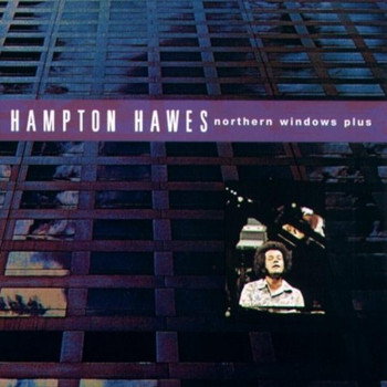 Hampton Hawes - Northern Windows Plus