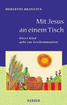 Mit Jesus an einem Tisch - Hubertus Brantzen