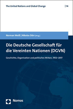 Die Deutsche Gesellschaft für die Vereinten Nationen (DGVN). Geschichte, Organisation und politisches Wirken, 1952-2017 [Taschenbuch]