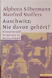 Auschwitz, Nie davon gehört? - Alphons Silbermann