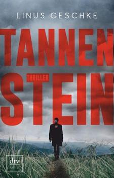 Tannenstein. Thriller - Linus Geschke  [Taschenbuch]
