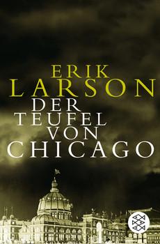 Der Teufel von Chicago - Erik Larson
