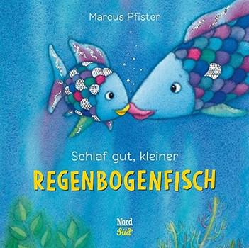 Der Regenbogenfisch: Schlaf gut, kleiner Regenbogenfisch - Marcus Pfister [Pappbilderbuch]