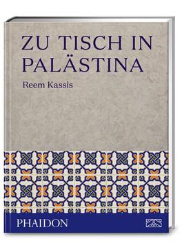 Zu Tisch in Palästina - Reem Kassis  [Gebundene Ausgabe]