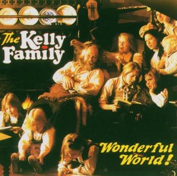the Kelly Family - Wonderful World