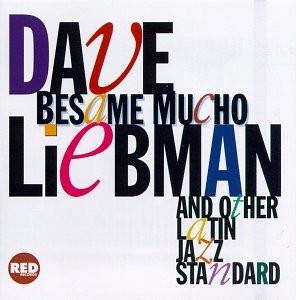 Dave Liebman - Besame Mucho