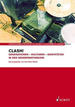 Clash!. Generationen – Kulturen – Identitäten in der Gegenwartsmusik [Taschenbuch]