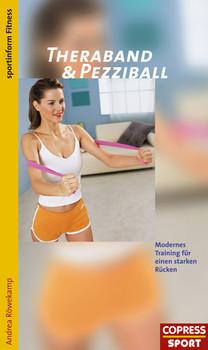 Theraband und Pezziball: Modernes Training für einen starken Rücken - Andrea Röwekamp