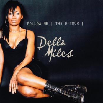Della Miles - Follow Me (the d-Tour)