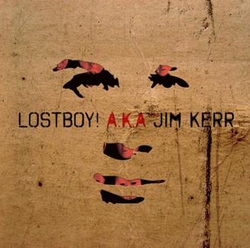 Lostboy! Aka Jim Kerr - Lostboy! Aka Jim Kerr (Deluxe Edition)