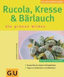 Rucola, Kresse & Bärlauch. GU KüchenRatgeber - Cornelia Schinharl