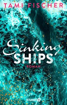 Sinking Ships. Roman - Tami Fischer  [Taschenbuch]
