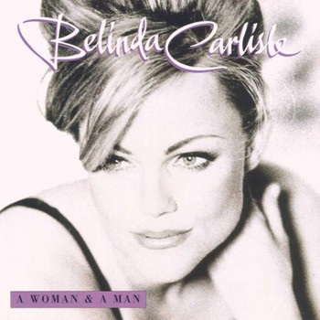 Belinda Carlisle - A Woman and a Man