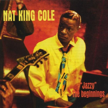 Nat King Trio Cole - Jazzy the Beginning