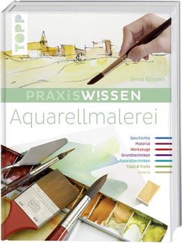 Praxiswissen Aquarellmalerei. Einzigartiges Nachschlagewerk für Farben, Pinsel, Zusatzmaterial und Techniken - Bernd Klimmer  [Gebundene Ausgabe]