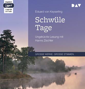 Schwüle Tage. Ungekürzte Lesung mit Hanns Zischler - Eduard von Keyserling  [1 mp3-CD]