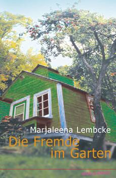 Die Fremde im Garten - Marjaleena Lembcke