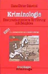 Kriminologie. Eine praxisorientierte Einführung mit Beispielen - Hans-Dieter Schwind