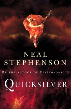 Quicksilver. Volume one of the baroque cycle.: The Baroque Cycle (Arrow) (Baroque Cycle 1) - Neal Stephenson