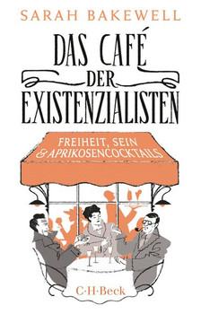Das Café der Existenzialisten. Freiheit, Sein und Aprikosencocktails - Sarah Bakewell  [Taschenbuch]
