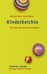 Kinderbeichte: Den Weg der Versöhnung gehen - Alois Weber