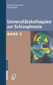 Universitätskolloquien zur Schizophrenie 2: Band 2 - Hanns Hippius