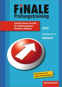 Finale - Prüfungstraining Zentrale Klausuren am Ende der Einführungsphase Nordrhein-Westfalen: Prüfungstraining Deutsch 2015 - Lindzus, Helmut