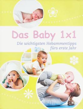 Das Baby 1x1: Die wichtigsten Hebammentipps fürs erste Jahr - Birgit Laue [Broschiert]
