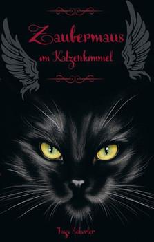 Zaubermaus im Katzenhimmel - Ingo Schorler  [Taschenbuch]