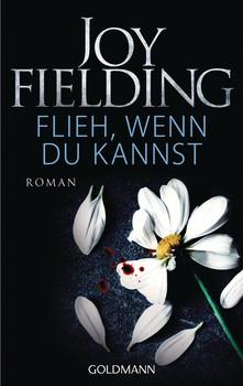Flieh, wenn du kannst. Roman - Joy Fielding [Taschenbuch]