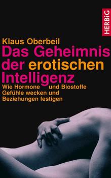 Das Geheimnis der erotischen Intelligenz - Klaus Oberbeil