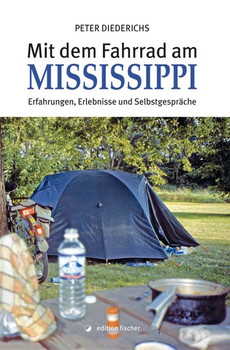 Mit dem Fahrrad am Mississippi. Erfahrungen, Erlebnisse und Selbstgespräche - Peter Diederichs [Taschenbuch]