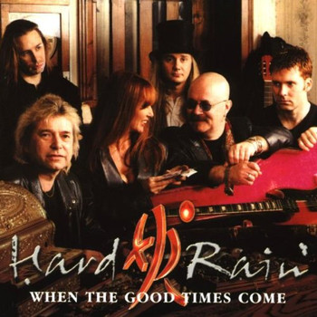 Hard Rain - When the Good Times Come
