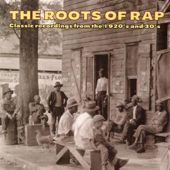 Various - Roots of Rap-Classic Recordings