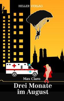 Drei Monate im August - Max Claro  [Taschenbuch]