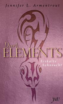 Dark Elements: Band 2 - Eiskalte Sehnsucht - Jennifer L. Armentrout