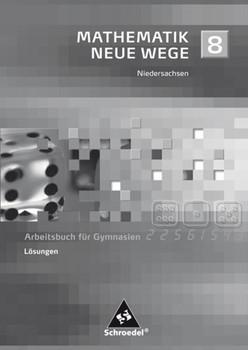 Mathematik Neue Wege SI / Mathematik Neue Wege SI - Ausgabe 2004 für Bremen, Hamburg und Niedersachsen. Ausgabe 2004 für Bremen, Hamburg und Niedersachsen / Lösungen 8 [Taschenbuch]