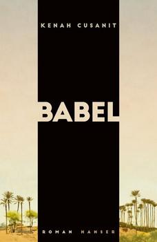 Babel. Roman - Kenah Cusanit  [Gebundene Ausgabe]