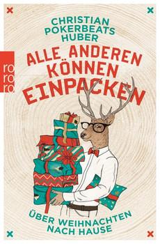 Alle anderen können einpacken. Über Weihnachten nach Hause - Christian Pokerbeats Huber  [Taschenbuch]