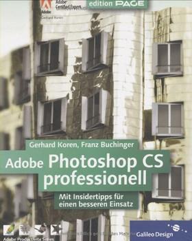 Adobe Photoshop CS professionell: Komplett in Farbe: Mit Insidertipps aus der Praxis (Galileo Design) - Gerhard Koren