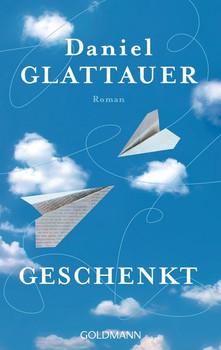 Geschenkt - Daniel Glattauer [Taschenbuch]
