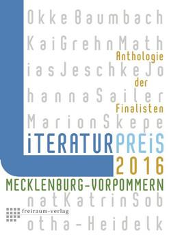 Literaturpreis Mecklenburg-Vorpommern 2016. Die Anthologie der Finalisten - Marion Skepenat [Taschenbuch]
