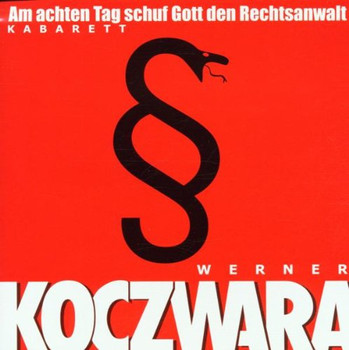 Werner Koczwara - Am Achten Tag Schuf Gott Den R
